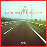 New Chautauqua by Metheny, Pat (2000-02-29)