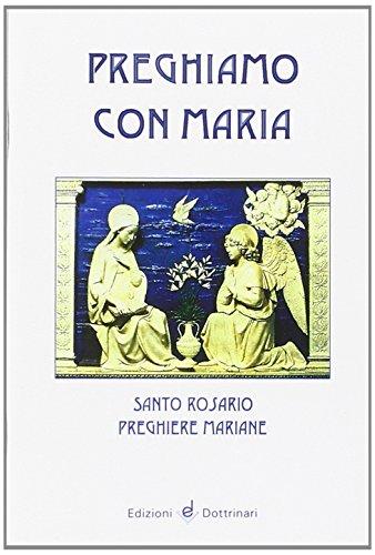 Preghiamo con Maria. Santo rosario. Preghiere mariane, Buch