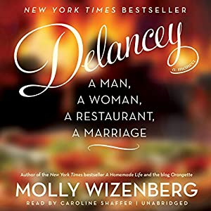 Delancey: A Man, a Woman, a Restaurant, a Marriage | [Molly Wizenberg]