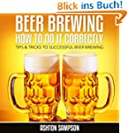 Beer Brewing How to do it Correctly:...