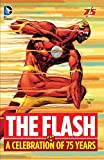 img - for The Flash: A Celebration of 75 years book / textbook / text book