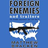 Foreign Enemies and Traitors: The Enemies Trilogy, Book 3
