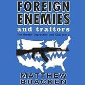 Foreign Enemies and Traitors: The Enemies Trilogy, Book 3 | Matthew Bracken