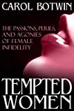 img - for TEMPTED WOMEN: The Passions, Perils, and Agonies of Female Infidelity book / textbook / text book