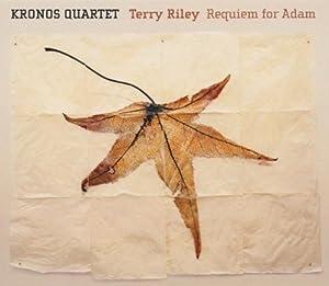 Terry Riley: Requiem for Adam / The Philosopher's Hand