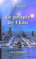 Le peuple de l'Eau (Cycle d'Antalia)