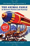 Bruce Shaw The Animal Fable in Science Fiction and Fantasy (Critical Explorations in Science Fiction and Fantasy)