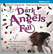 Die Versuchung (Dark Angels' Fall) | Kristy Spencer, Tabita Lee Spencer