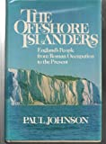 The Offshore Islanders: England's People from Roman Occupation to the Present (0030013917) by Johnson, Paul