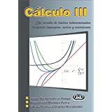 Calculo III (Un estudio de límites indeterminados, integrales impropias, series y sucesiones)