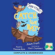 Catch That Bat! Audiobook by Adam Frost Narrated by Thomas Eyre