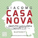 Blütezeit (Geschichte meines Lebens 2)   Giacomo Casanova