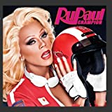 Champion ~ RuPaul