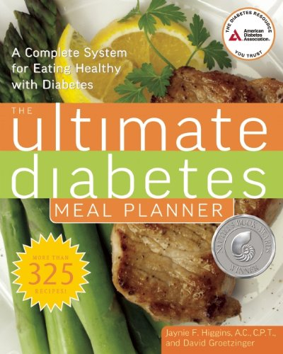 The Ultimate Diabetes Meal Planner: A Complete System for Eating Healthy with Diabetes by Jaynie F. Higgins, David Groetzinger