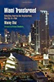 img - for Miami Transformed: Rebuilding America One Neighborhood, One City at a Time (The City in the Twenty-First Century) book / textbook / text book
