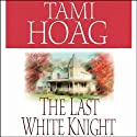 The Last White Knight (       UNABRIDGED) by Tami Hoag Narrated by Lynn Sharrott
