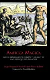 img - for America Magica: When Renaissance Europe Thought it had Conquered Paradise (Anthem Studies in Travel) book / textbook / text book