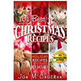 101 Best Christmas Recipes (Holiday Recipes to the Rescue!) ~ Jan McCracken