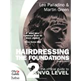 Hairdressing: The Official Guide to to S/NVQ Level 2: The Foundationsby Leo Palladino