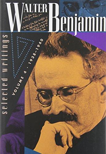 Walter Benjamin: Selected Writings, Vol. 4, 1938-1940