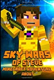 img - for Sky Wars of Steve An Adventure About Minecraft: A Magnificent Minecraft Adventure Novel Book! Survival Games Series. A Treasure for All Minecraft Fans! book / textbook / text book