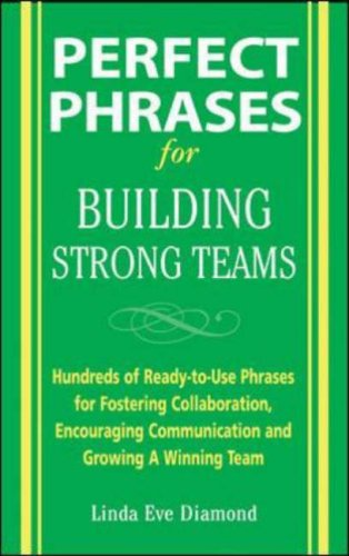 ebb8b687a4 A Home Away From Home Perfect Phrases for Building Strong Teams  Hundreds  of Ready-to-Use Phrases for