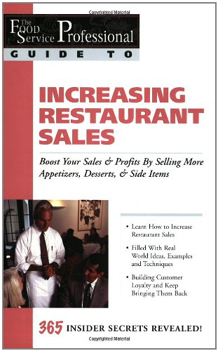 The Food Service Professionals Guide to: Increasing Restaurant Sales (Guide 15), Granberg, B J