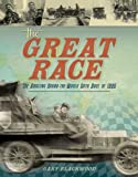 The Great Race: The Amazing Round-the-World Auto Race of 1908