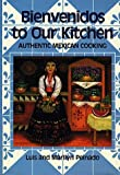 img - for Bienvenidos To Our Kitchen: Authentic Mexican Cooking by Peinado, Luis, Peinado, Marilyn (1992) Hardcover book / textbook / text book