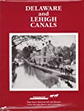 img - for Delaware and Lehigh Canals book / textbook / text book