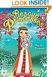 The Rescue Princesses #10: The Ice Di...