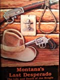 img - for Montana's last desperado: The life and death of Joe Reagin book / textbook / text book