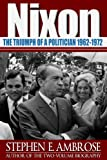 img - for Nixon, Vol. 2: The Triumph of a Politician, 1962-1972 (Nixon Biography) book / textbook / text book