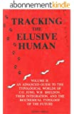 Tracking the Elusive Human, Vol. 2: An Advanced Guide to the Typological Worlds of C.G. Jung, W.H. Sheldon, Their Integration, and the Biochemical Typology of the Future (English Edition)