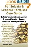 Pet Sulcata & Leopard Tortoises Care...