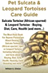 Pet Sulcata & Leopard Tortoises Care...