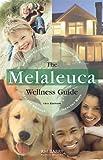Melaleuca Wellness Guide 15th Edition [Paperback] [2011] (Author) RM Barry Publications