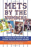 Mets by the Numbers: A Complete Team History of the Amazin Mets by Uniform Number