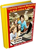 Teaching Internet Marketing to Kids online and offline