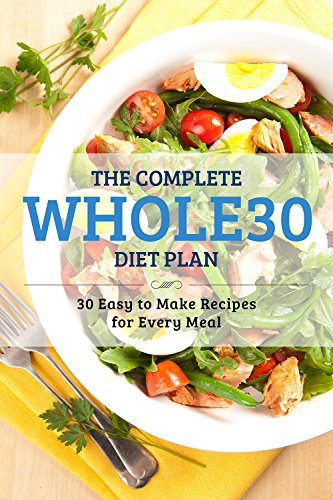 Whole 30 Made Easy: The Complete Whole 30 Diet Plan: 30 Easy to Make Whole 30 Approved Recipes by Ruth Lacey