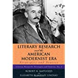 Literary Research and the American Modernist Era: Strategies and Sources (Literary Research: Strategies and Sources)