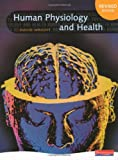 Human Physiology and Health for GCSE (0435633090) by David Wright
