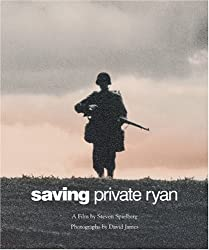 Saving Private Ryan: The Men, the Mission, the Movie : A Film by Steven Spielberg (Newmarket Pictorial Moviebooks)