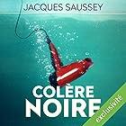 Colère noire (Daniel Magne & Lisa Heslin 1) | Livre audio Auteur(s) : Jacques Saussey Narrateur(s) : François Tavares