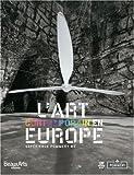 echange, troc Fabrice Bousteau - L'art contemporain en Europe : Expérience Pommery # 5 ; Un panorama de la critique des 27 pays, une exposition en images, les