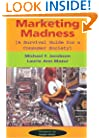 Marketing Madness: A Survival Guide For A Consumer Society (Critical Studies in Communication & in Cultural Industries)