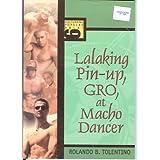 Lalaking Pin-Up, GRO, at Macho Dancer (Kulturang Popular Aklat 6) ~ Rolando Tolentino