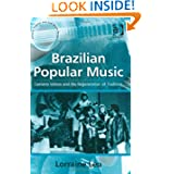 Brazilian Popular Music: Caetano Veloso And the Regeneration of Tradition (Ashgate Popular and Folk Music Series...