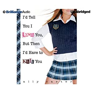 I'd Tell You I Love You, But Then I'd Have to Kill You Audiobook