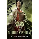 The Middle Kingdom (Chung Kuo 3)by David Wingrove